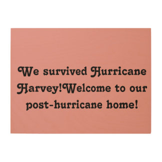 We survived Hurricane harvey announcement Wood Wall Art