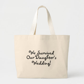 We Survived Our Daughters Wedding Large Tote Bag