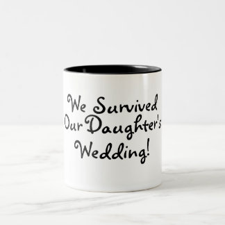 We Survived Our Daughters Wedding Two-Tone Coffee Mug