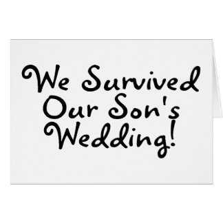 We Survived Our Sons Wedding Card