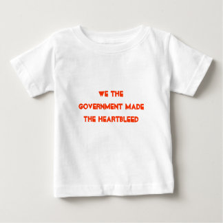 We the government made the heartbleed baby T-Shirt