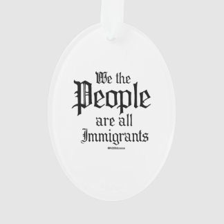 We the people are all immigrants