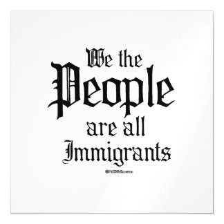 We the people are all immigrants magnetic invitations