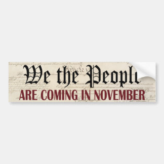 We the People Are Coming in November Bumper Sticker