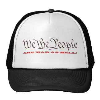 We The People Are Mad As Hell Hats