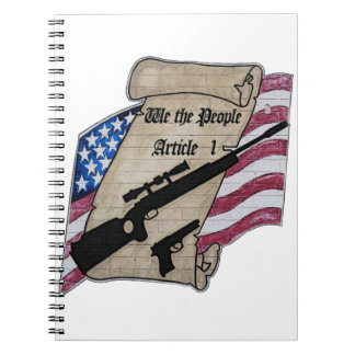 ( We The People ) Article 1 2nd Amendment Guns and Spiral Notebooks
