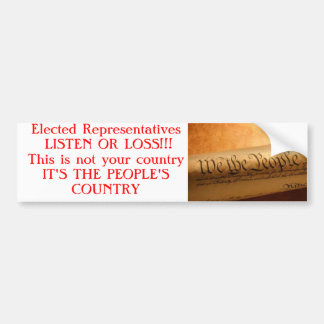 we-the-people, Elected Representatives LISTEN O... Bumper Sticker