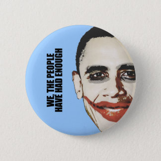 We the people have had enough 6 cm round badge