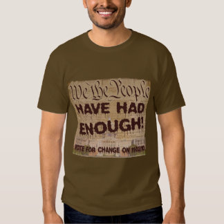 We The People Have Had Enough Tshirt