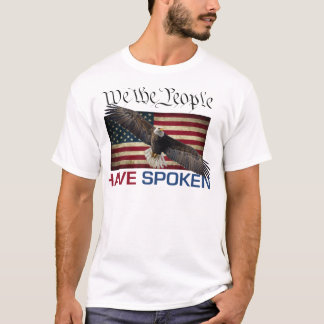 We The People Have Spoken T-Shirt