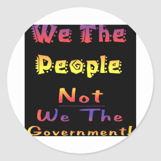 We the people not we the government round sticker