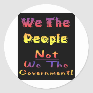 We the people not we the government round stickers