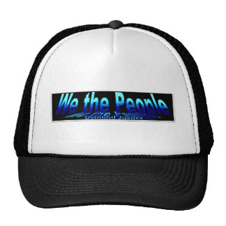 ~ We The People,,* Simply Demand Justice* Trucker Hat