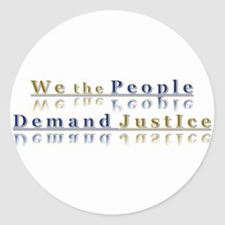 We The People Simply Demand Justice Round Sticker
