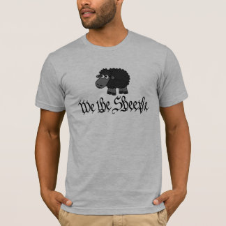 We the Sheeple - Don't be a sheeple! T-Shirt
