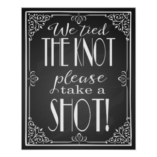 """We tied the knot please take a shot wedding sign"