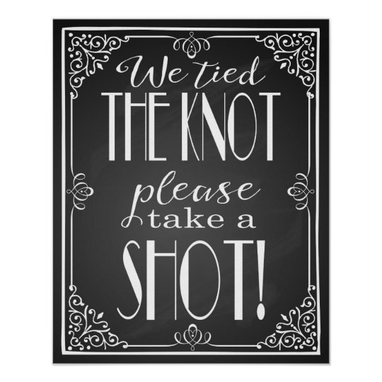 Quot We Tied The Knot Please Take A Shot Wedding Sign Zazzle