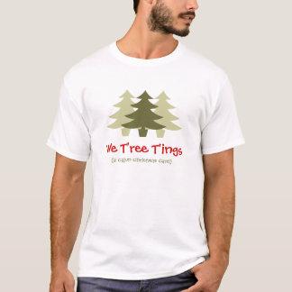 We T'ree T'ings T-Shirt