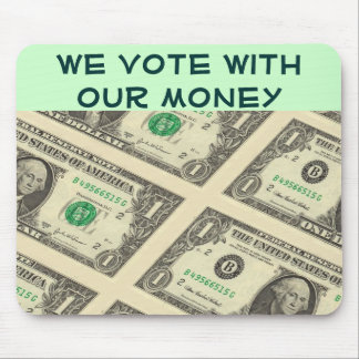 we vote with our money mousepad