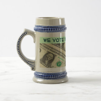 we vote with our money stein beer steins