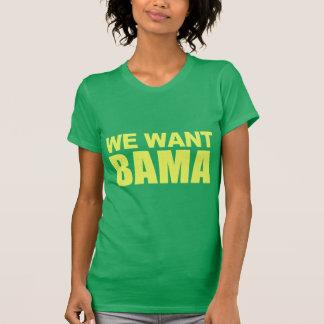 We Want Bama T-Shirt