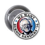 We Want Bernie Sanders 2016 6 Cm Round Badge