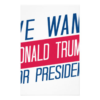 We Want Donald Trump for President Personalised Stationery