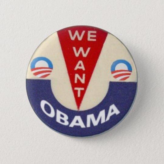 We Want Obama Pin