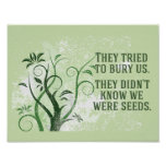 We Were Seeds Inspirational Quote Poster