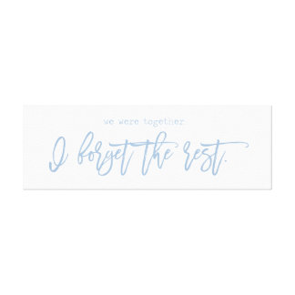 We Were Together I Forget The Rest Canvas Print