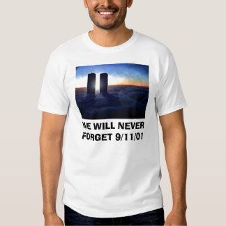 WE WILL NEVER FORGET 9/11/01 SHIRT
