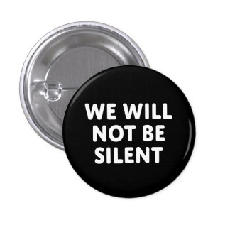 We Will Not Be Silent 3 Cm Round Badge