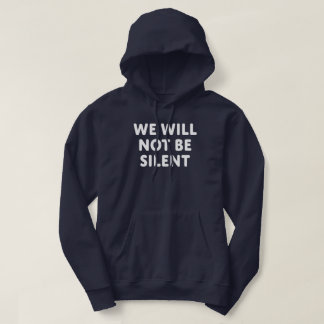 We Will Not Be Silent Hoodie