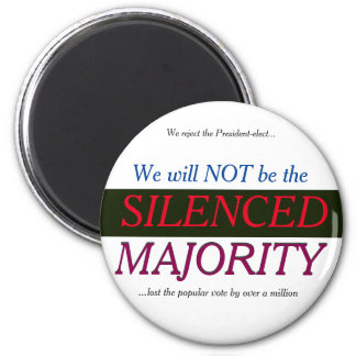 We will NOT be the SILENCED Majority Magnet