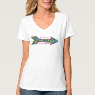 We will not go backwards! T-Shirt