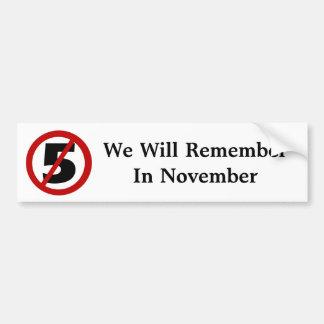 We Will Remember....Bumper Sticker Bumper Sticker