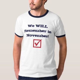 We WILL Remember in November! T-Shirt
