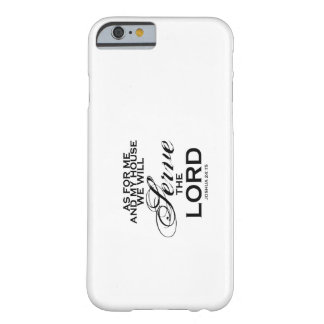 We Will Serve The Lord Barely There iPhone 6 Case