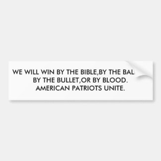 WE WILL WIN BY THE BIBLE BY THE BALLOT BY THE B BUMPER STICKER