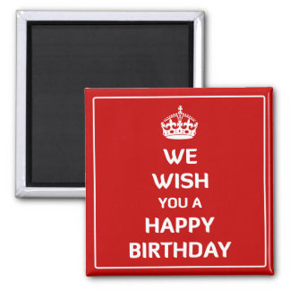 We Wish You A Happy Birthday Fridge Magnet