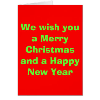 We wish you a Merry Christmas and a Happy New Year Greeting Card