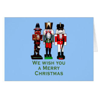 We Wish You a Merry Christmas Nutcrackers Greeting Card