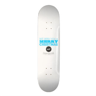We wish you to Merry Christmas and to Happy New Ye Skate Boards