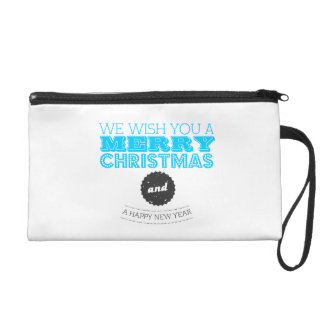 We wish you to Merry Christmas and to Happy New Ye Wristlet Purse