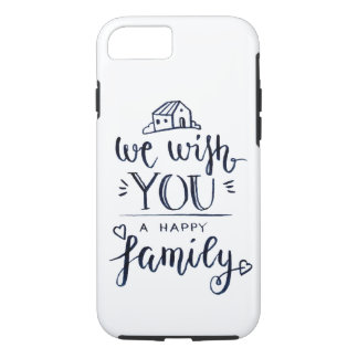 We With You A Happy Family iPhone 8/7 Case