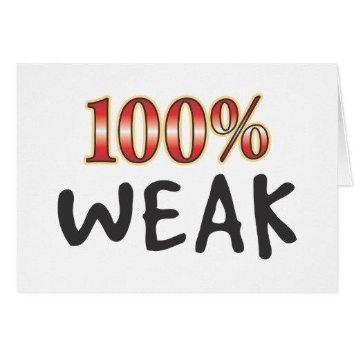 Weak 100 Percent Greeting Card
