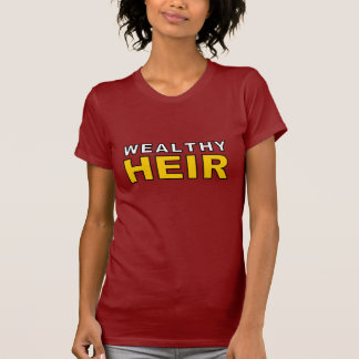Wealthy Heir T Shirt
