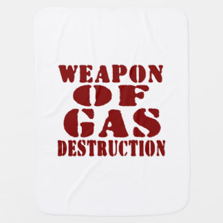 Weapon Of Gas Destruction Baby Blanket