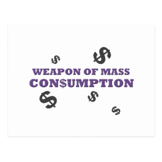 Weapon of mass consumption postcard