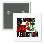 Weapons of Ass Reduction With Fruit And Veggies Pinback Button
